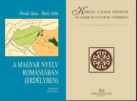 A magyar nyelv Romániában (Erdélyben) és Kőrösi Csoma Sándor az újabb kutatások tükrében